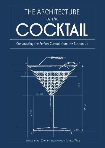 9780007518418: The Architecture of the Cocktail: Constructing The Perfect Cocktail From The Bottom Up