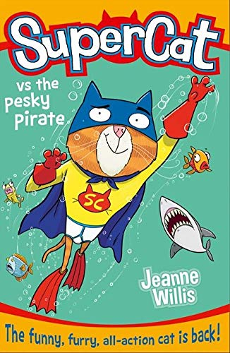 9780007518678: Supercat vs the Pesky Pirate (Supercat, Book 3)