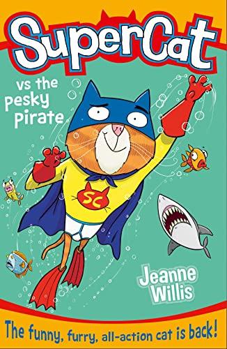 9780007518678: Supercat vs the Pesky Pirate