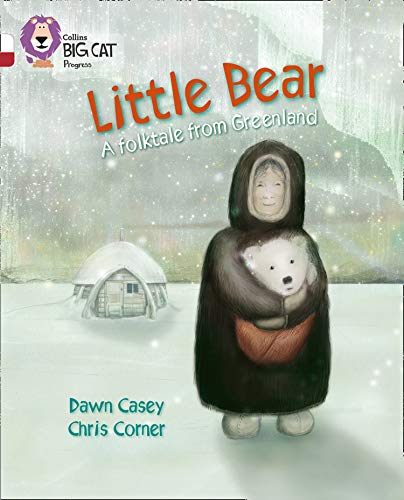 9780007519255: Collins Big Cat Progress - Little Bear: A folktale from Greenland: Band 10 White/Band 14 Ruby
