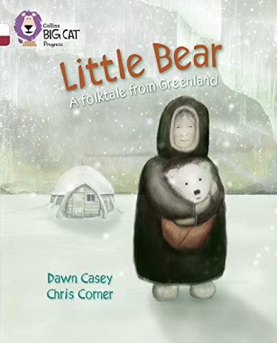 9780007519255: Little Bear: A Folktale from Greenland (Collins Big Cat Progress)