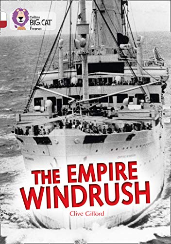 9780007519262: The Empire Windrush: Band 10 White/Band 14 Ruby (Collins Big Cat Progress)