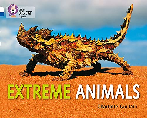 9780007519286: Extreme Animals: Band 10 White/Band 16 Sapphire (Collins Big Cat Progress)