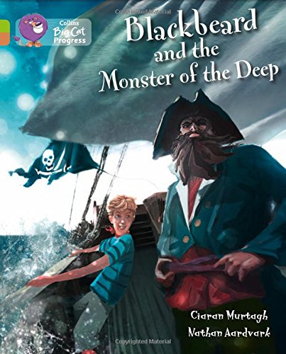 9780007519316: Collins Big Cat Progress - Blackbeard and the Monster of the Deep: Band 11 Lime/Band 12 Copper