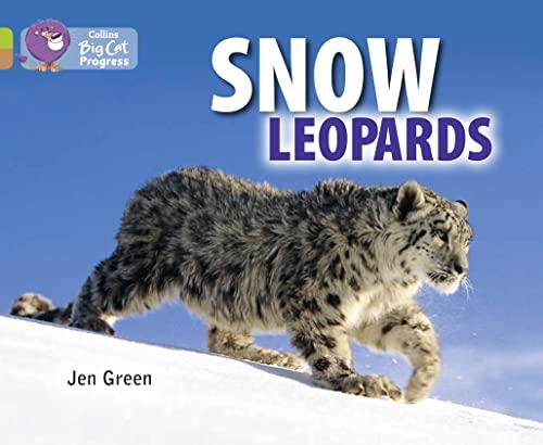 Snow Leopards: Band 11 Lime/Band 12 Copper (Collins Big Cat Progress)