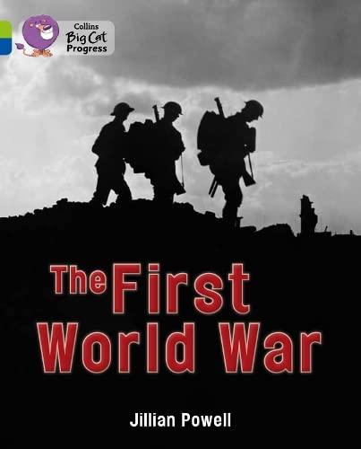 9780007519361: Collins Big Cat Progress - The First World War: Band 11 Lime/Band 16 Sapphire
