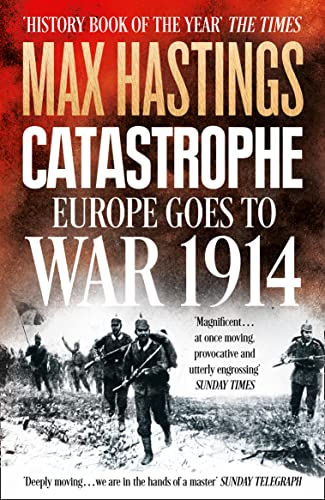 9780007519743: Catastrophe: Europe Goes to War 1914