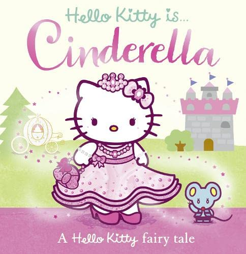 9780007519972: Hello Kitty is Cinderella