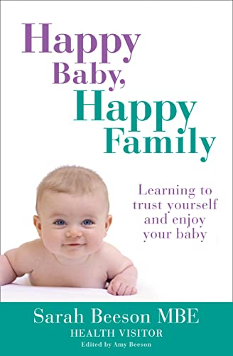9780007520114: Happy Baby, Happy Family: Learning to trust yourself and enjoy your baby
