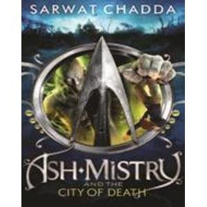 9780007520398: Ash Mistry and the City of Death (The Ash Mistry Chronicles, Book 2)