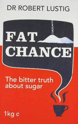 9780007520473: Fat Chance: The bitter truth about sugar