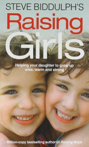 9780007520510: Steve Biddulphs Raising Girls in Only