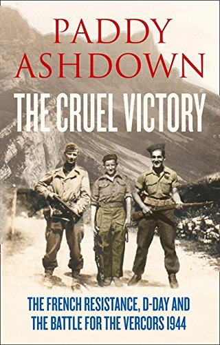 9780007520800: The Cruel Victory: The French Resistance, D-Day and the Battle for the Vercors 1944