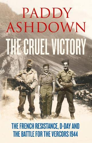 9780007520800: The Cruel Victory: The French Resistance and the Battle for the Vercors 1944