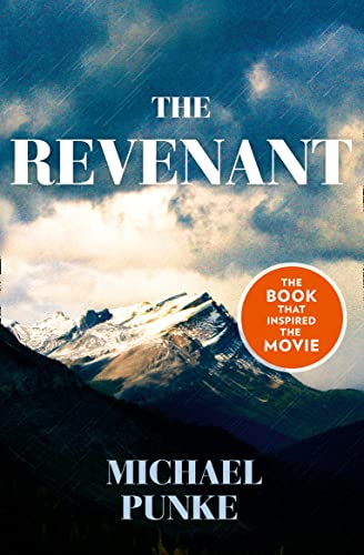 9780007521326: The Revenant: The Bestselling Book That Inspired the Award-Winnning Movie