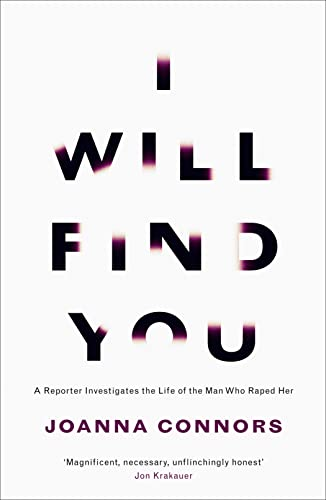 9780007521852 - Connors, Joanna: I Will Find You: A Reporter Investigates the Life of the Man Who Raped Her - Buch