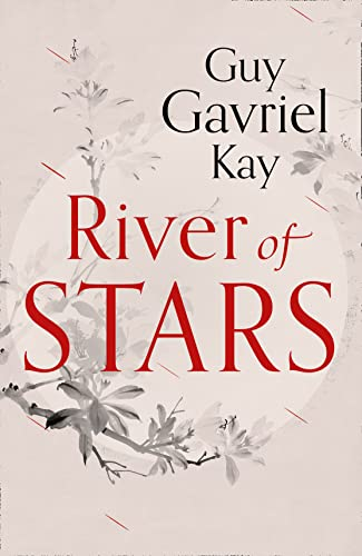 9780007521937: River of Stars (Under Heaven 2)