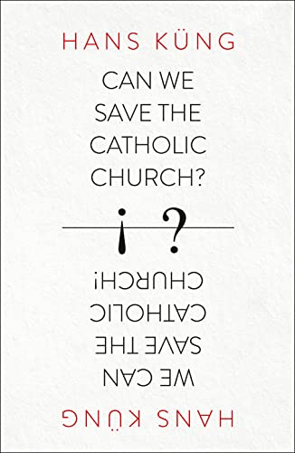 9780007522026: Can We Save the Catholic Church?