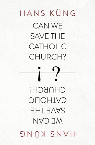 9780007522026: Can We Save the Catholic Church?