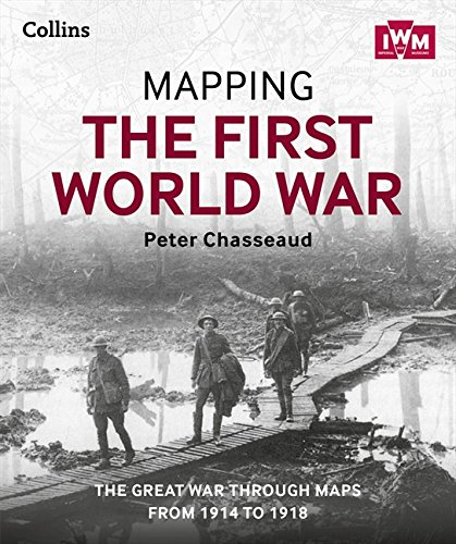 9780007522200: Mapping the First World War: The Great War Through Maps from 1914 to 1918