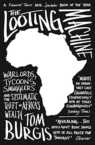 9780007523108: The Looting Machine: Warlords, Tycoons, Smugglers and the Systematic Theft of Africa's Wealth
