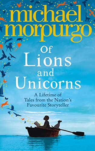 9780007523313: Of Lions and Unicorns: A Lifetime of Tales from the Master Storyteller