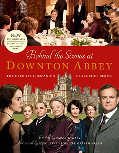 9780007523665 - Rowley, Emma: Behind the Scenes at Downton Abbey: The official companion to all four series - Buch