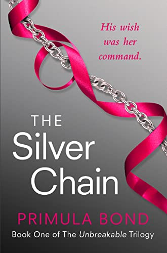 9780007524174: The Silver Chain (Unbreakable Trilogy, Book 1)