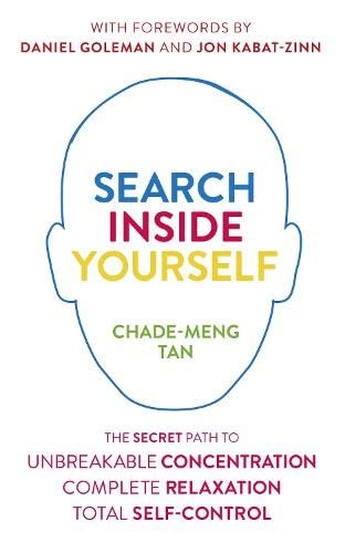 9780007524235: Search Inside Yourself: The Secret to Unbreakable Concentration, Complete Relaxation and Effortless Self-Control