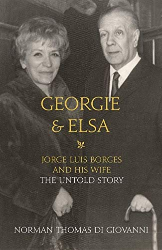 9780007524372: Georgie & Elsa: Jorge Luis Borges and His Wife: the Untold Story