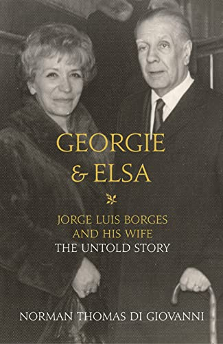 9780007524372: Georgie and Elsa: Jorge Luis Borges and His Wife: The Untold Story