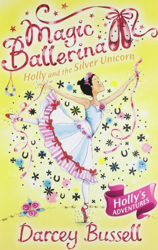 9780007524556: Holly and the Silver Unicorn (Magic Ballerina, Book 14)