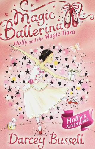 9780007524563: Holly and the Magic Tiara (Magic Ballerina, Book 15)