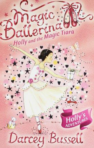 9780007524563: Holly and the Magic Tiara (Magic Ballerina)
