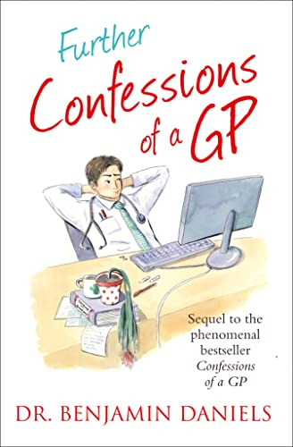 9780007524952: Further Confessions of a GP