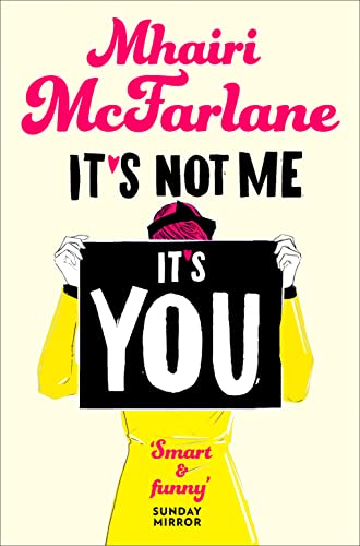 9780007524983: It's Not Me, It's You