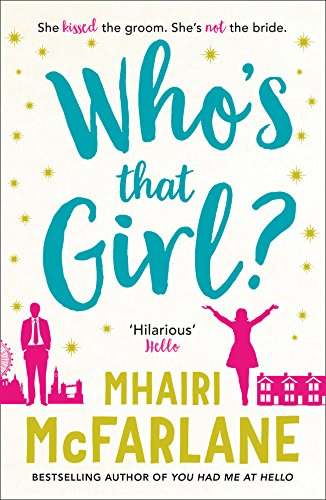 9780007525010: Who's That Girl: A laugh out loud sparky romcom