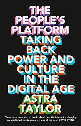 9780007525591: The People's Platform: Taking Back Power and Culture in the Digital Age