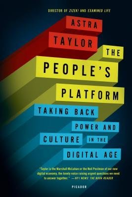 9780007525614: The People's Platform: Taking Back Power and Culture in the Digital Age