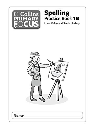 9780007525652: Collins Primary Focus - Spelling Practice Book B
