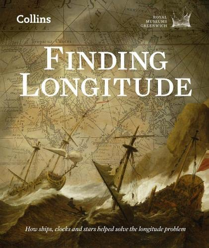 9780007525867: Finding Longitude: How Ships, Clocks and Stars Helped Solve the Longitude Problem