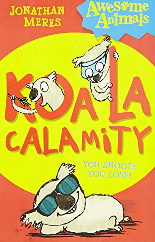 9780007527793: Koala Calamity (Awesome Animals)
