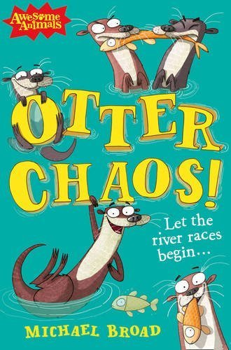 9780007527816: Otter Chaos! (Awesome Animals)