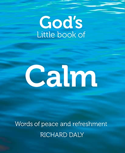 9780007528325: God's Little Book of Calm: Words of peace and refreshment