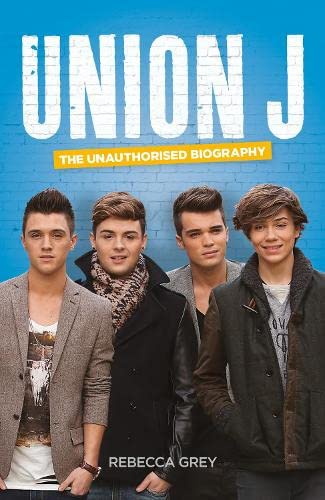 9780007529506: Union J: The Unauthorised Biography