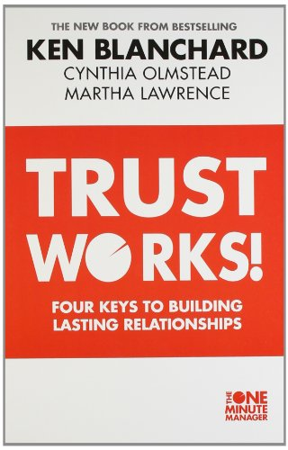 9780007529636: Trust Works: Four Keys to Building Lasting Relationships