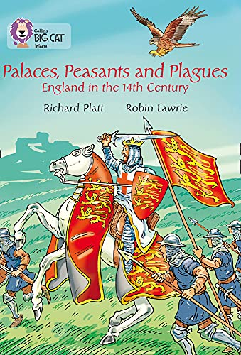 9780007530168: Palaces, Peasants and Plagues: England in the 14th Century (Collins Big Cat)