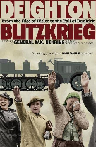 Blitzkrieg: From the Rise of Hitler to the Fall of Dunkirk: Deighton, Len