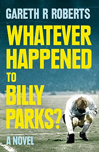 9780007531516: Whatever Happened to Billy Parks