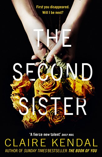 9780007531691: The Second Sister: The Exciting New Psychological Thriller from Sunday Times Bestselling Author Claire Kendal